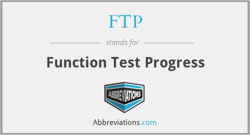 FTP - Function Test Progress
