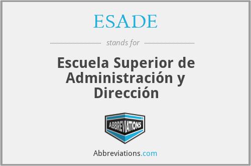 ESADE - Escuela Superior de Administración y Dirección