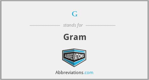 g - Gram