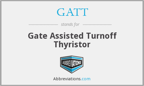 GATT - Gate Assisted Turnoff Thyristor