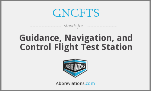 What does GNCFTS stand for?