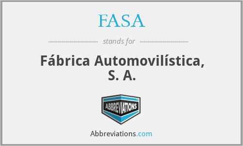 FASA - Fábrica Automovilística, S. A.