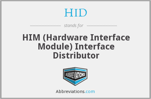 HID - HIM (Hardware Interface Module) Interface Distributor