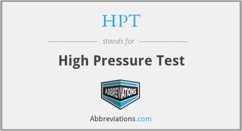 HPT - High Pressure Test