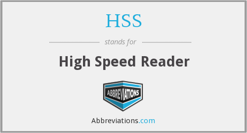 HSS - High Speed Reader