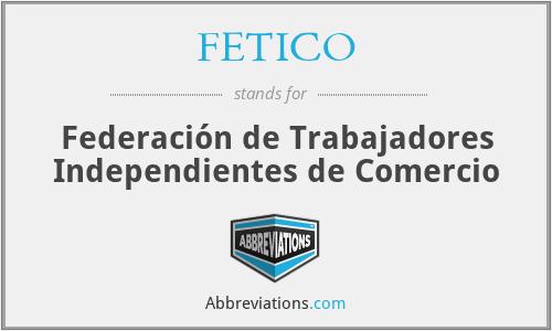 FETICO - Federación de Trabajadores Independientes de Comercio