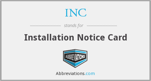 INC - Installation Notice Card