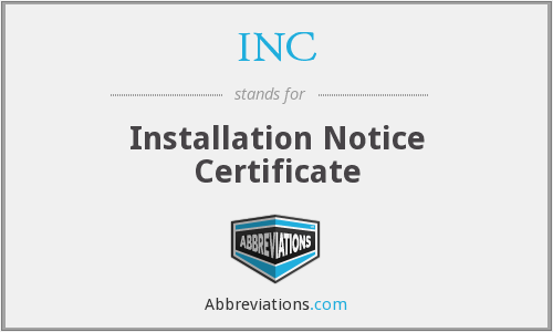INC - Installation Notice Certificate