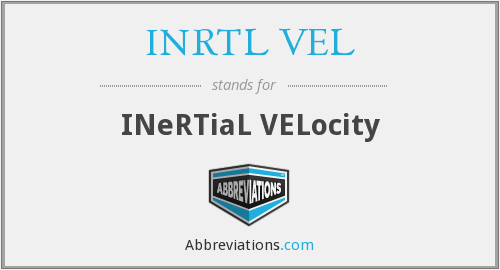 What does INRTL VEL stand for?
