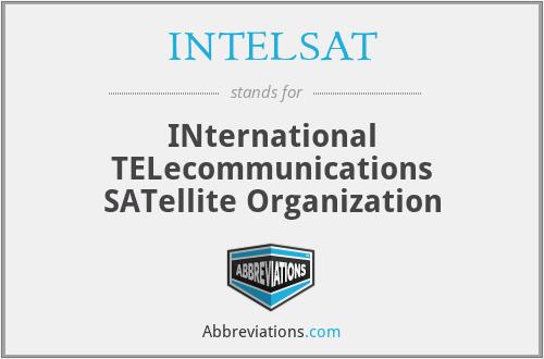 INTELSAT - International Telecommunications Satellite Organization