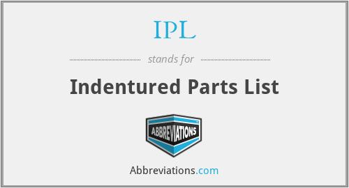 IPL - Indentured Parts List
