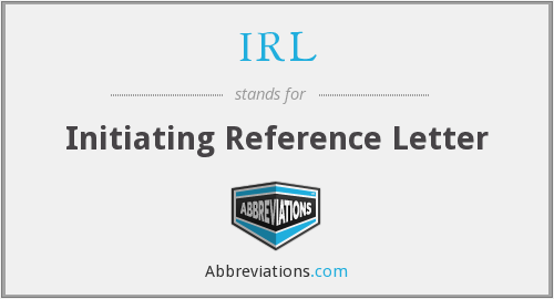 IRL - Initiating Reference Letter