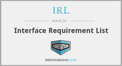IRL - Interface Requirement List