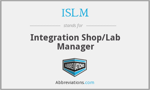ISLM - Integration Shop/Lab Manager