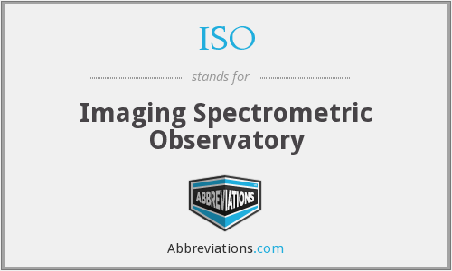 ISO - Imaging Spectrometric Observatory
