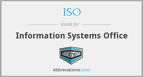 ISO - Information Systems Office
