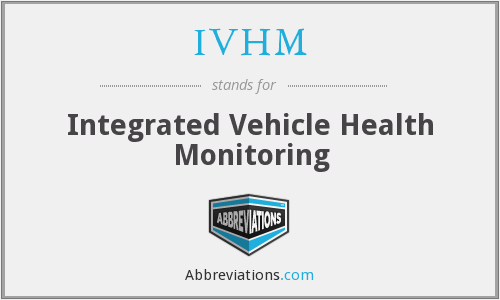 IVHM - Integrated Vehicle Health Monitoring