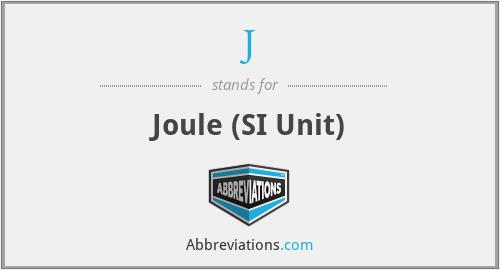 J - Joule (SI Unit)