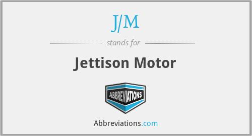 J/M - Jettison Motor