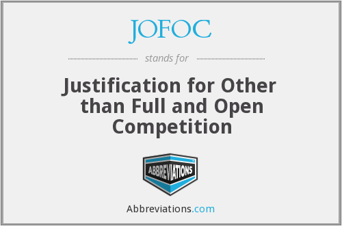 JOFOC - Justification for Other than Full and Open Competition
