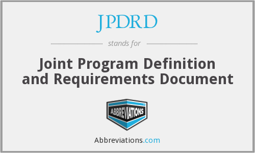 JPDRD - Joint Program Definition and Requirements Document