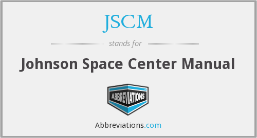 JSCM - Johnson Space Center Manual