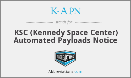 K-APN - KSC (Kennedy Space Center) Automated Payloads Notice