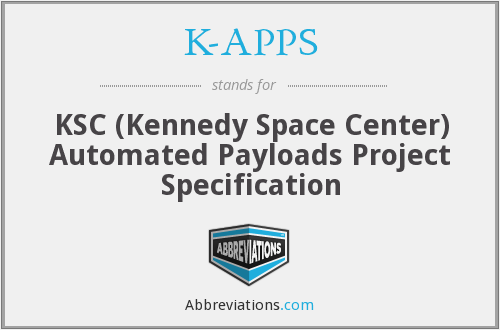 K-APPS - KSC (Kennedy Space Center) Automated Payloads Project Specification