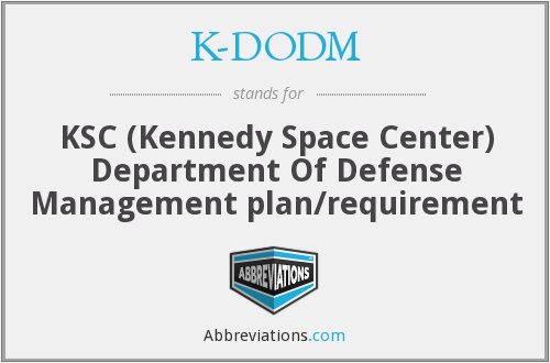 K-DODM - KSC DOD Plan/Requirement