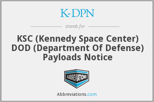 K-DPN - KSC (Kennedy Space Center) DOD (Department Of Defense) Payloads Notice