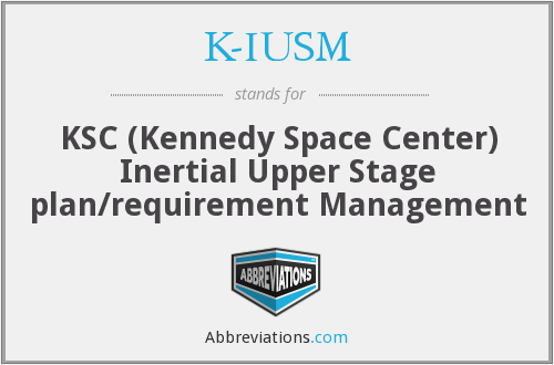 K-IUSM - KSC IUS Plan/Requirement