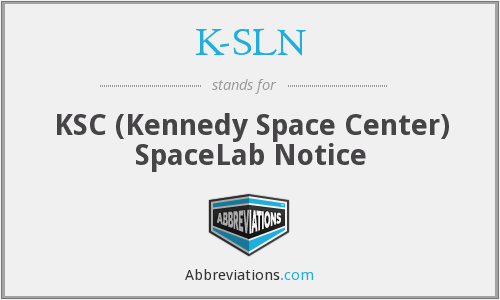 K-SLN - KSC (Kennedy Space Center) SpaceLab Notice