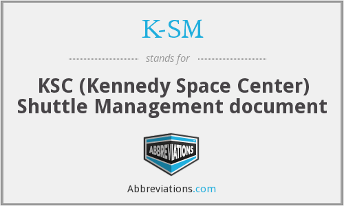 K-SM - KSC (Kennedy Space Center) Shuttle Management document