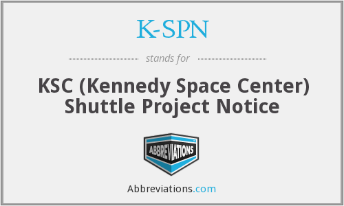 K-SPN - KSC Shuttle Project Notice