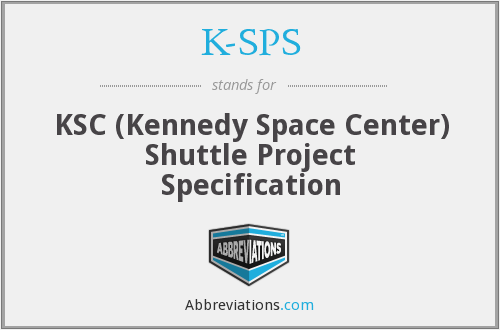 K-SPS - KSC (Kennedy Space Center) Shuttle Project Specification