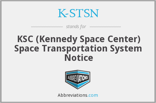 K-STSN - KSC (Kennedy Space Center) Space Transportation System Notice