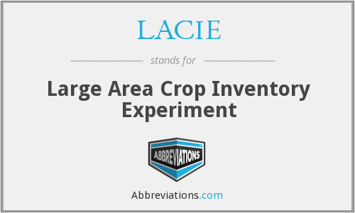 LACIE - Large Area Crop Inventory Experiment