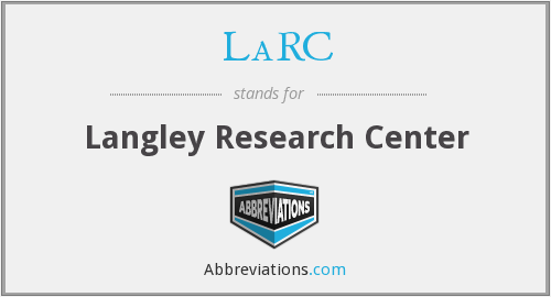 LaRC - Langley Research Center