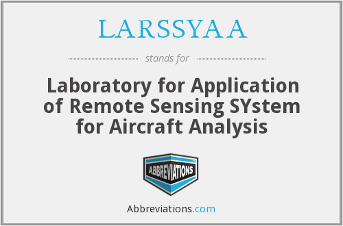 LARSSYAA - Laboratory for Application of Remote Sensing SYstem for Aircraft Analysis