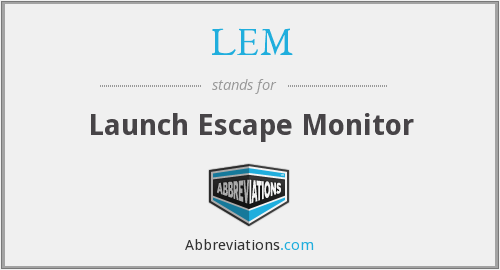 LEM - Launch Escape Monitor
