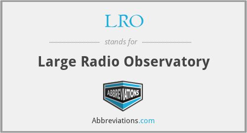 LRO - Large Radio Observatory