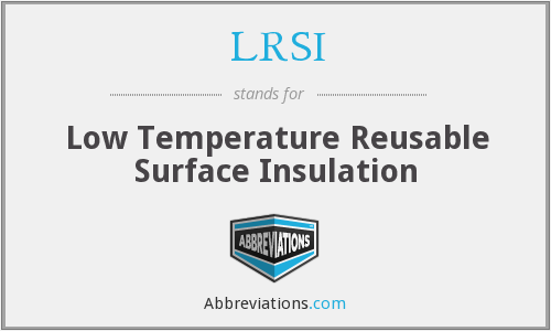 LRSI - Low Temperature Reusable Surface Insulation
