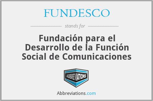 FUNDESCO - Fundación para el Desarrollo de la Función Social de Comunicaciones