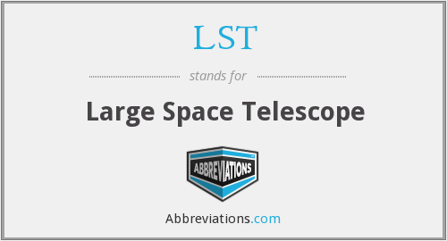 LST - Large Space Telescope