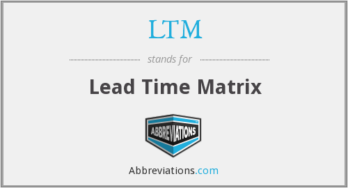 LTM - Lead Time Matrix