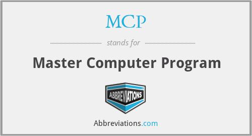 MCP - Master Computer Program