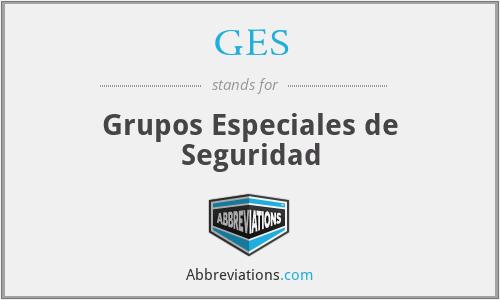 GES - Grupos Especiales de Seguridad