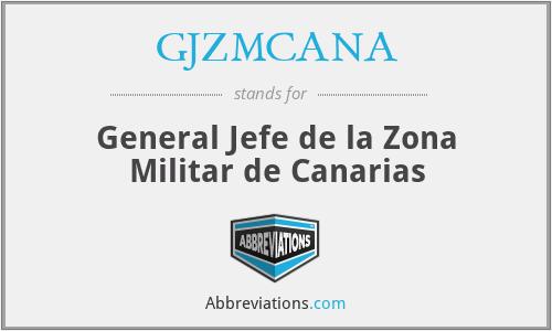 GJZMCANA - General Jefe de la Zona Militar de Canarias