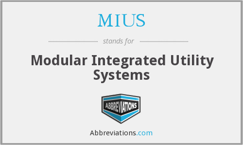 MIUS - Modular Integrated Utility Systems