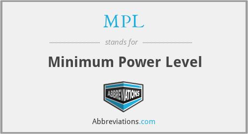 MPL - Minimum Power Level
